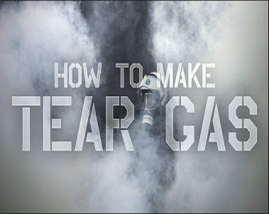 Do You Know How to Make Tear Gas